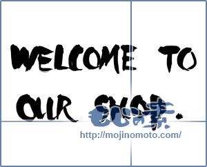 筆文字素材:welcome to our shop [14104]